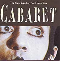 Cabaret: The New Broadway Cast Recording (1998 Broadway Revival) by John Kander (1998-06-30)