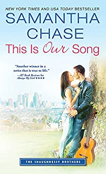 This Is Our Song (The Shaughnessy Brothers Book 4) by [Chase, Samantha]