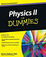 Physics II For Dummies (For Dummies: Math & Science)