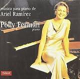 Musica Para Piano De Ariel Ramirez by Polly Ferman (2013-05-03)
