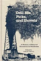 Drill Bits, Picks, and Shovels: A History of Mineral Resources in Oklahoma (OKLAHOMA SERIES)