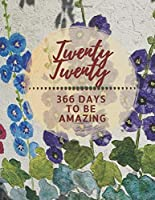 Twenty Twenty 366 DAYS TO BE AMAZING: A JOURNAL WITH MONTHLY AND WEEKLY VIEW MALLOW COVER (Planners&Diaries)