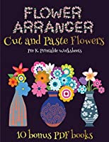 Pre K Printable Worksheets (Flower Maker): Make your own flowers by cutting and pasting the contents of this book. This book is designed to improve hand-eye coordination, develop fine and gross motor control, develop visuo-spatial skills, and to help chil
