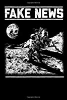 Fake News: Pocket Sized Blank Collage Ruled Notebook. Show support for the conspiracy theory that the 1969 moon landings were a hoax.