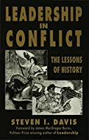 Leadership in Conflict: The Lessons of History