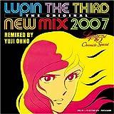 ルパン三世クロニクルSPECIAL LUPIN THE THIRD THE ORIGINAL-NEW MIX 2007 -  - REMIXED BY YUJI OHNO -