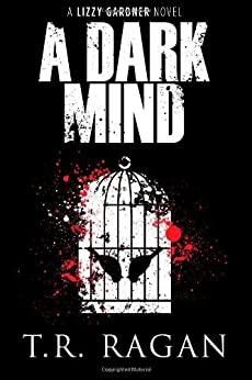 A Dark Mind (Lizzy Gardner Series, Book 3) by [Ragan, T. R.]