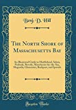 The North Shore of Massachusetts Bay: An Illustrated Guide to Marblehead, Salem, Peabody, Beverly, Manchester-By-The-Sea, Magnol