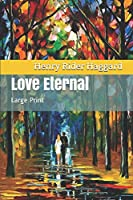 Love Eternal: Large Print