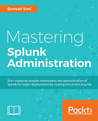 Mastering Splunk Administration