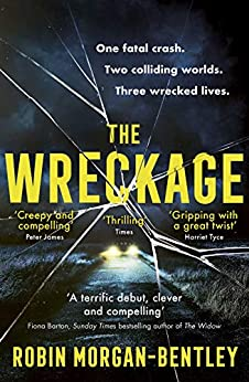 The Wreckage: The gripping new thriller that everyone is talking about by [Morgan-Bentley, Robin]