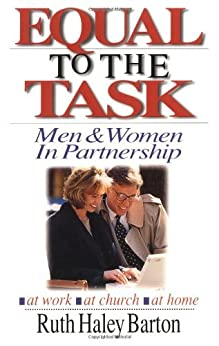 Equal to the Task: Men and Women in Partnership by [Barton, Ruth Haley]