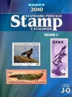 Scott 2010 Standard Postage Stamp Catalogue: Countries of the World J-O (Scott Standard Postage Stamp Catalogue Vol 4 Countries J-M)
