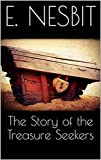 The Story Of The Treasure Seekers: (Illustrated) (English Edition)