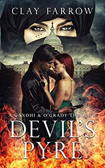 Devil's Pyre (A Gandhi & O'Grady Thriller) by [Farrow, Clay]