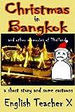 Christmas in Bangkok (English Teacher X) (English Edition)