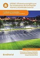 Eficiencia energética en las instalaciones de iluminación interior y alumbrado exterior