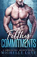 Filthy Commitments (A Submissives' Secrets Novel)