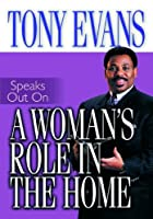 A Woman's Role in the Home (Tony Evans Speaks Out)