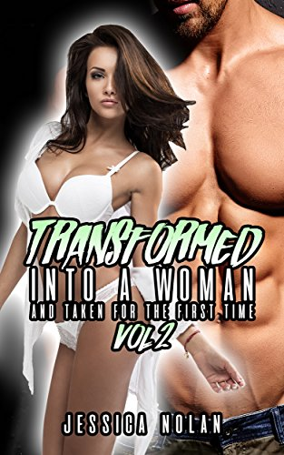 Transformed Into A Woman And Taken For The First Time: Vol. 2 (English Edition)