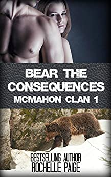 Bear the Consequences (McMahon Clan Book 1) by [Paige, Rochelle]