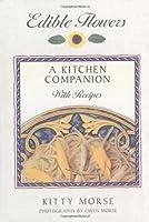 Edible Flowers: A Kitchen Companion