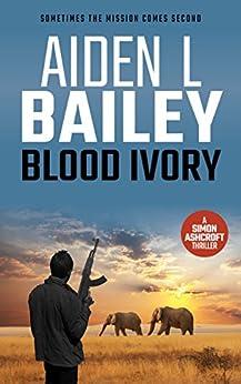 Blood Ivory: A Simon Ashcroft Novella by [Bailey, Aiden L]