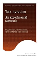 Tax Evasion: An Experimental Approach (European Monographs in Social Psychology)