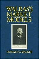 Walras's Market Models [並行輸入品]