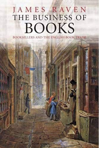 Download The Business of Books: Booksellers and the English Book Trade 1450-1850 0300122616