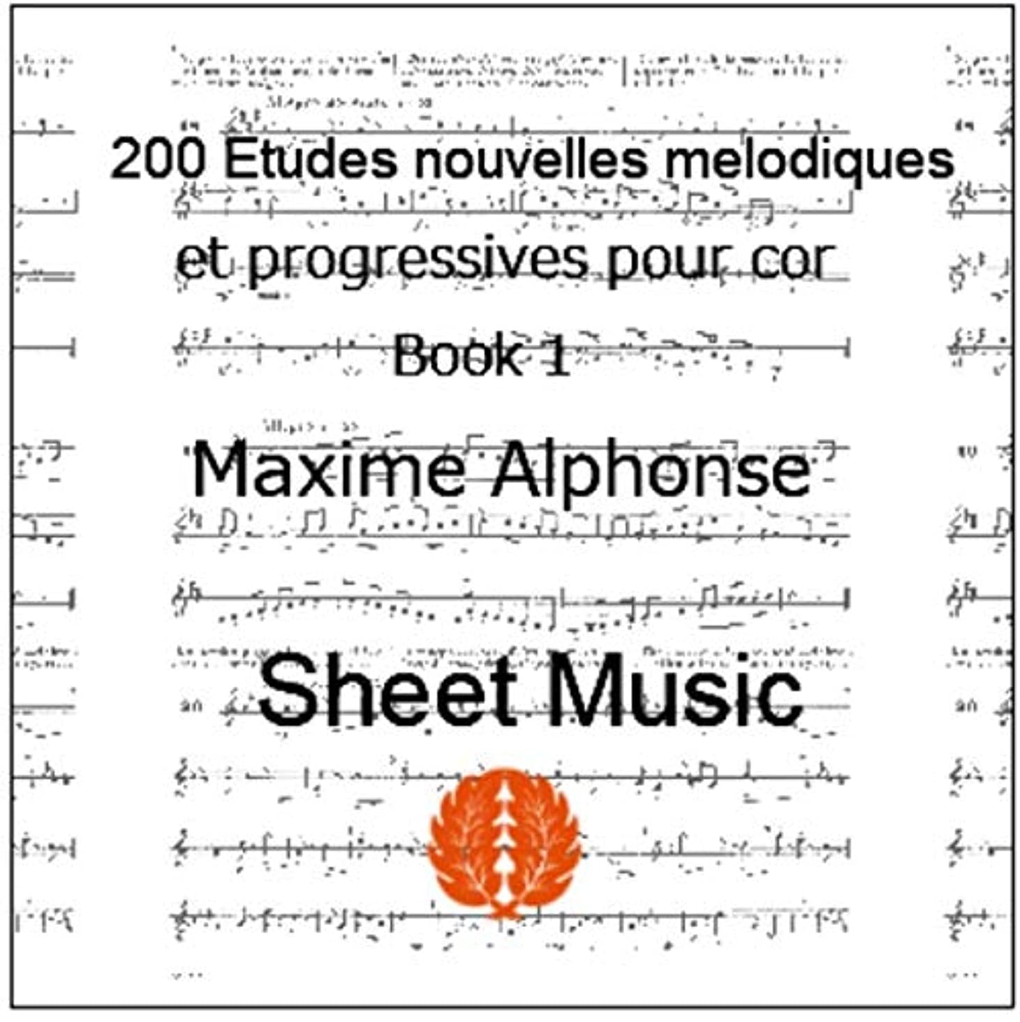 回路ホステス残る楽譜 pdf マキシム?アルフォンス : ホルンのための新しい200の練習曲集 第1巻