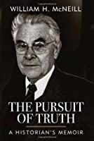The Pursuit Of Truth: A Historian's Memoir