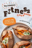 The Fabulous Fitness Cookbook: Looking and Feeling Your Ultimate Best
