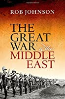 The Great War and the Middle East: A Strategic Study
