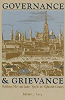 Governance & Grievance: Habsburg Policy and Italian Tyrol in the Eighteenth Century (Central European Studies)