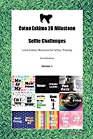Coton Eskimo 20 Milestone Selfie Challenges Coton Eskimo Milestones for Selfies, Training, Socialization Volume 1