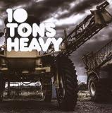 10 Tons Heavy