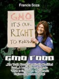 GMO Foods: The Truth About Genetically Modified Food... a Layman's Insight Into 'What Is GMO ' and the Genetic Engineering Chaos Today! (English Edition) 画像