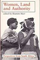 Women, Land and Authority: Perspectives from South Africa