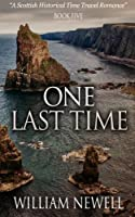 One Last Time: A Scottish Historical Time Travel Romance