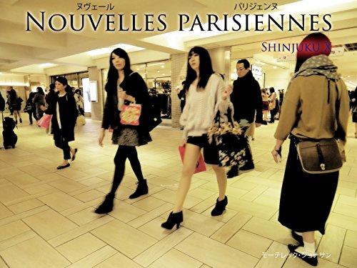 NOUVELLES PARISIENNES: Shinjuku Xの詳細を見る