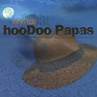 Mojo Hat by Hoodoo Papas (2002-05-03)