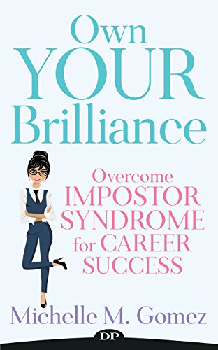 Own Your Brilliance: Overcome Impostor Syndrome for Career Success (English Edition)