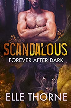 Scandalous: Shifters Forever Worlds (Forever After Dark Book 2) by [Thorne, Elle]