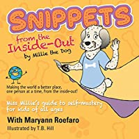 Snippets from the Inside-Out by Millie the Dog