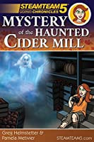 STEAMTeam 5 Chronicles: Mystery of the Haunted Cider Mill