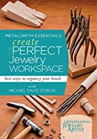 Metalsmith Essentials - Create the Perfect Jewelry Workspace: Best Ways to Organize Your Bench [DVD]