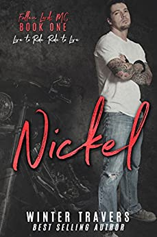 Nickel (Fallen Lords M.C. Book 1) by [Travers, Winter]
