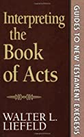 Interpreting the Book of Acts (GUIDES TO NEW TESTAMENT EXEGESIS)