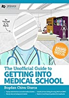 The Unofficial Guide to Getting Into Medical School 2019 (Unofficial Guide to Medicine)